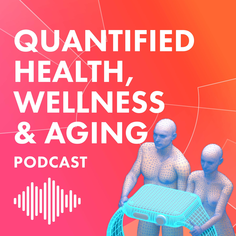 Quantified Health, Wellness & Aging